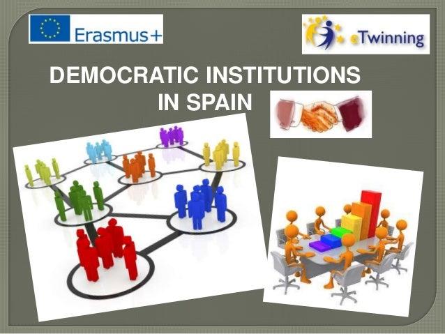 DEMOCRATIC INSTITUTIONS IN SPAIN