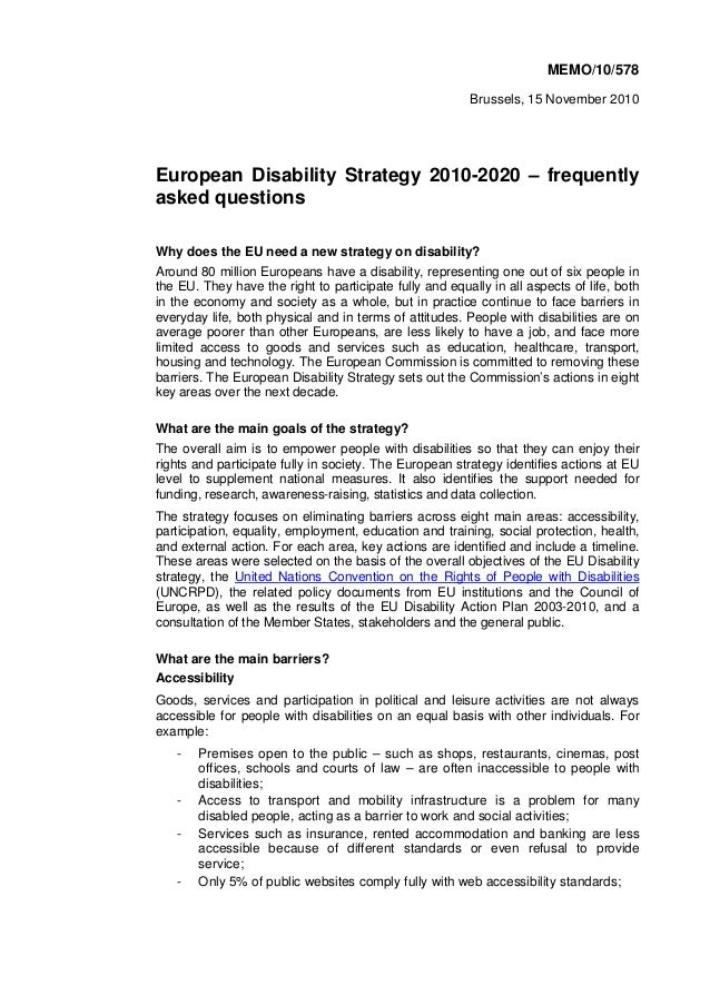 MEMO/10/578 Brussels, 15 November 2010 European Disability Strategy 2010-2020 – frequently asked questions Why does the EU...