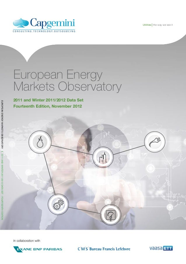 In collaboration with EUROPEANENERGYMARKETSOBSERVATORYy2011ANDWINTER2011/2012DATASET-FOURTEENTHEDITION the way we see it...