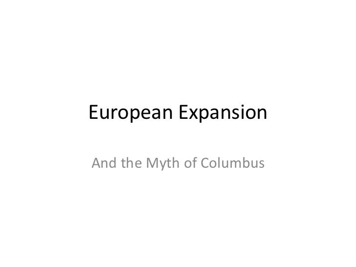 European ExpansionAnd the Myth of Columbus