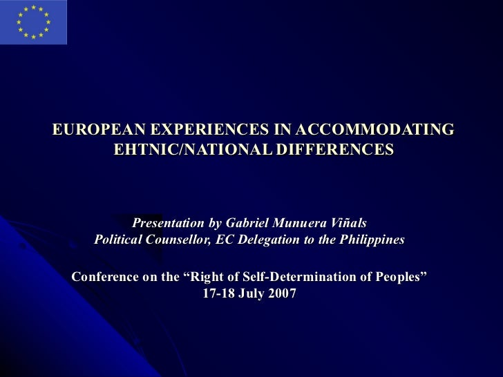 EUROPEAN EXPERIENCES IN ACCOMMODATING     EHTNIC/NATIONAL DIFFERENCES           Presentation by Gabriel Munuera Viñals    ...
