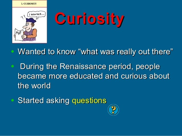 (1) Which was one motivation for European exploration in the 15th and 16th centuries?