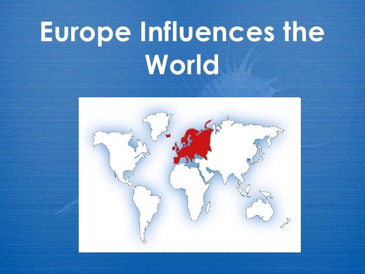 Europe Influences the World