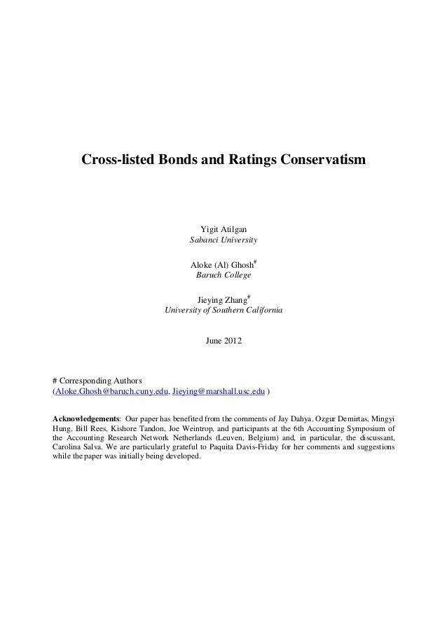 Cross-listed Bonds and Ratings Conservatism Yigit Atilgan Sabanci University Aloke (Al) Ghosh# Baruch College Jieying Zhan...