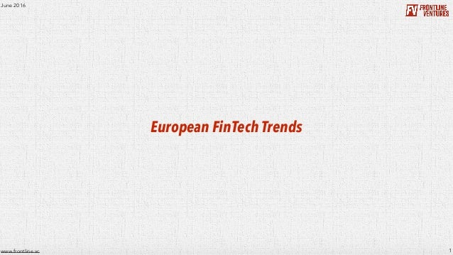 1www.frontline.vc European FinTech Trends June 2016