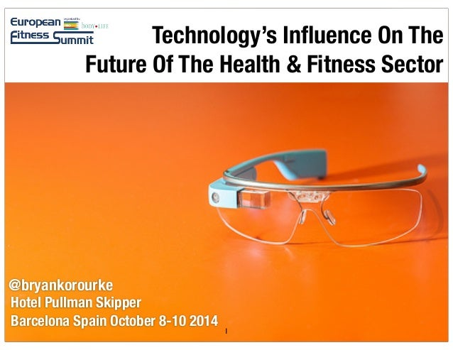 Hotel Pullman Skipper Barcelona Spain October 8-10 2014 Technology's Influence On The Future Of The Health & Fitness Sector...