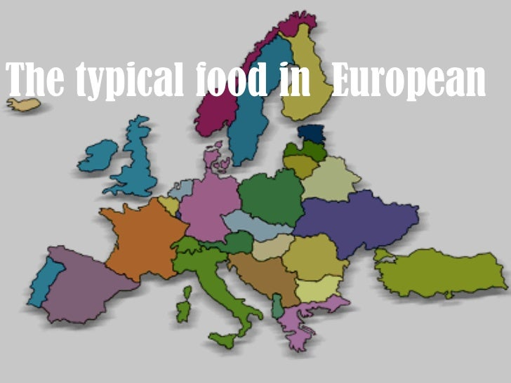 The typical food in  European The typical food in  European