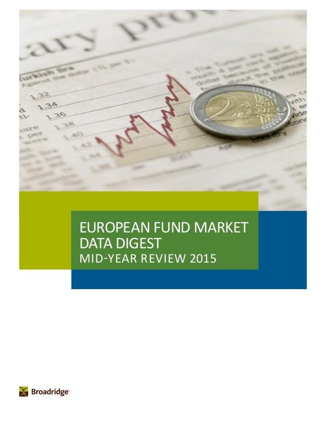 MID-YEAR REVIEW 2015 EUROPEAN FUND MARKET DATA DIGEST