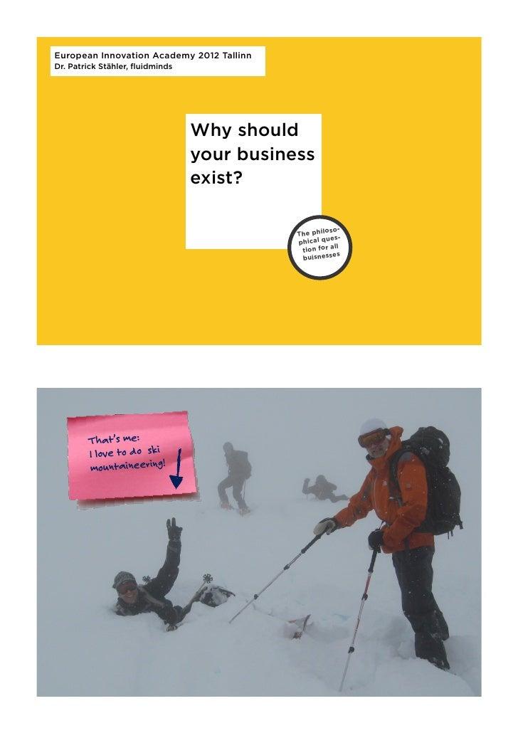 European Innovation Academy 2012 TallinnDr. Patrick Stähler, fluidminds                                 Why should         ...
