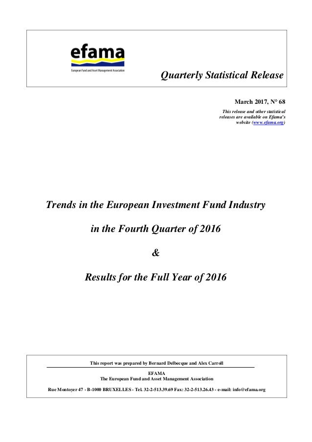 Quarterly Statistical Release March 2017, N° 68 This release and other statistical releases are available on Efama's websi...
