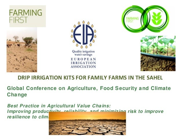 DRIP IRRIGATION KITS FOR FAMILY FARMS IN THE SAHEL Global Conference on Agriculture, Food Security and Climate Change Best...