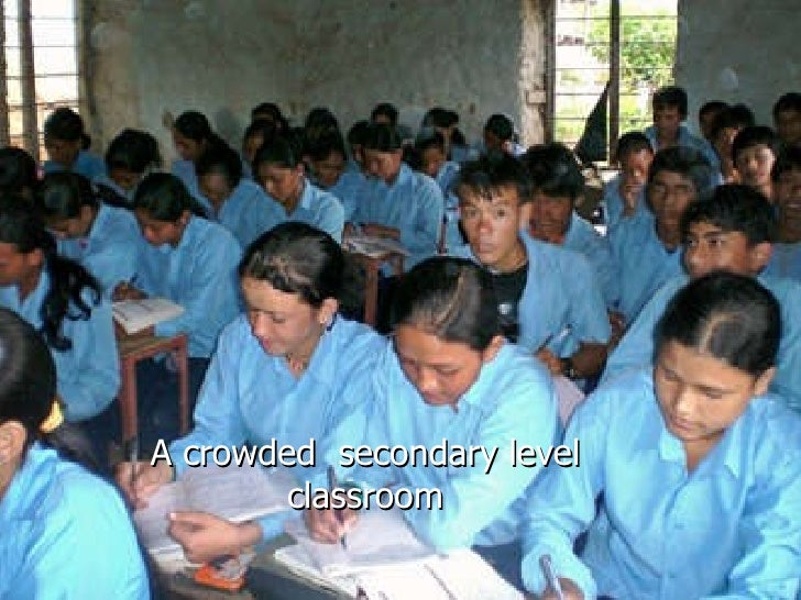 A crowded  secondary level classroom