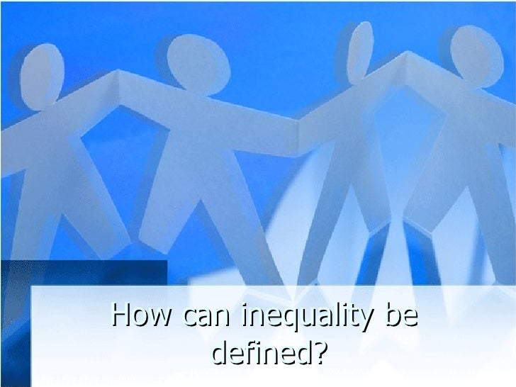 How can inequality be  defined?