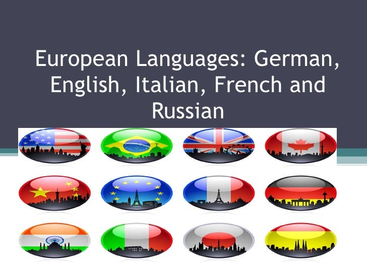 European Languages: German, English, Italian, French and Russian