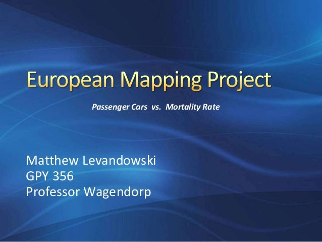 Passenger Cars vs. Mortality RateMatthew LevandowskiGPY 356Professor Wagendorp