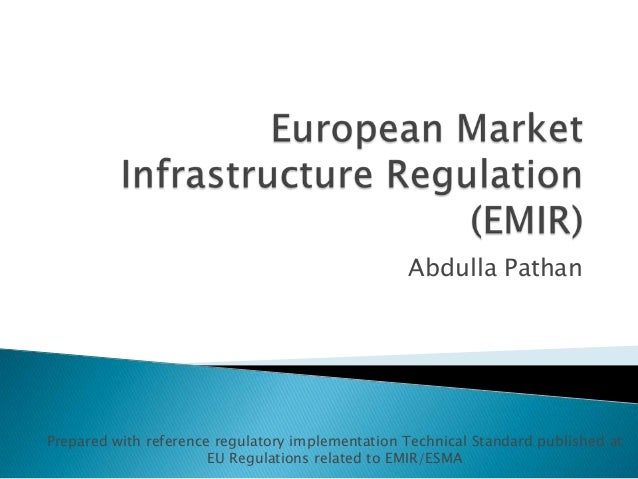 Abdulla Pathan Prepared with reference regulatory implementation Technical Standard published at EU Regulations related to...