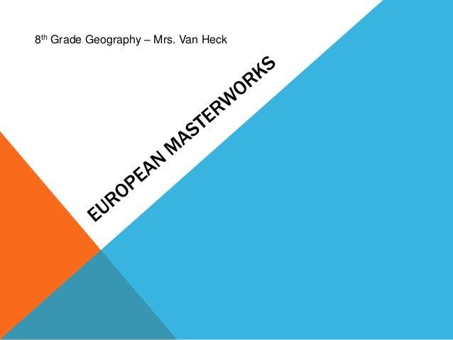 8th Grade Geography – Mrs. Van Heck