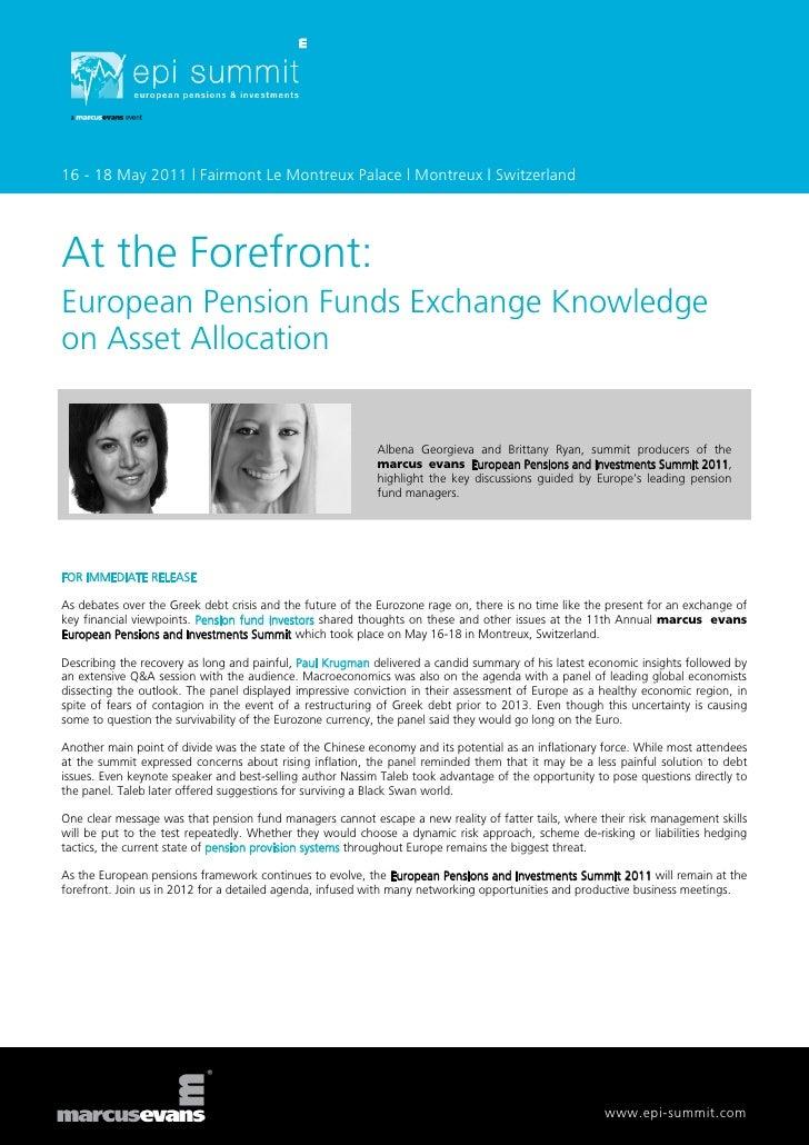 16 - 18 May 2011 | Fairmont Le Montreux Palace | Montreux | SwitzerlandAt the Forefront:European Pension Funds Exchange Kn...