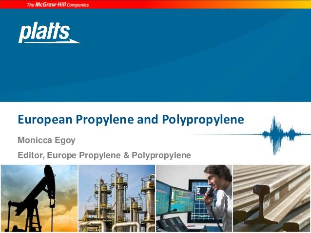 European Propylene and PolypropyleneMonicca EgoyEditor, Europe Propylene & Polypropylene