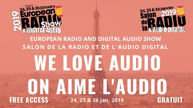 WE LOVE AUDIO ON AIME L'AUDIO EUROPEAN RADIO AND DIGITAL AUDIO SHOW SALON DE LA RADIO ET DE L'AUDIO DIGITAL 24, 25 & 26 ja...