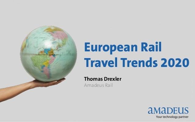 European RailTravel Trends 2020Thomas Drexler                     © 2012 Amadeus IT Group SAAmadeus Rail