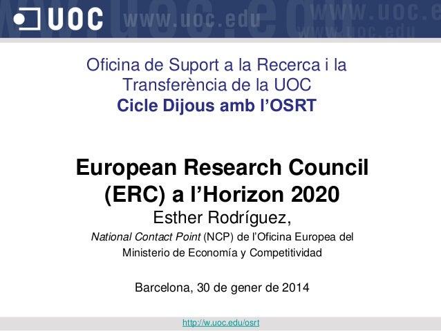 Oficina de Suport a la Recerca i la Transferència de la UOC Cicle Dijous amb l'OSRT European Research Council (ERC) a l'Ho...