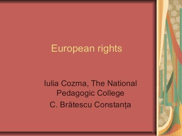 European rightsIulia Cozma, The NationalPedagogic CollegeC. Brătescu Constanţa