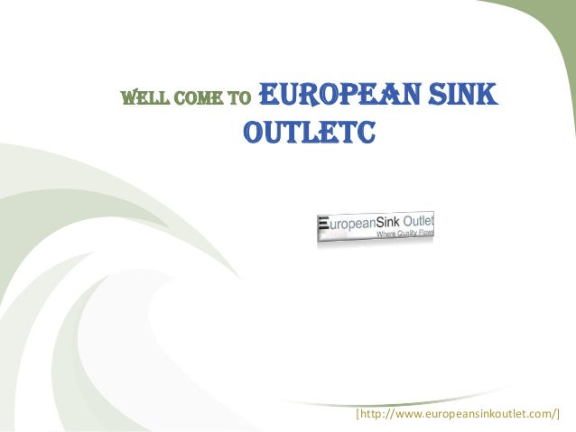 European Sink Outletc  WELL COME TO  [http://www.europeansinkoutlet.com/]