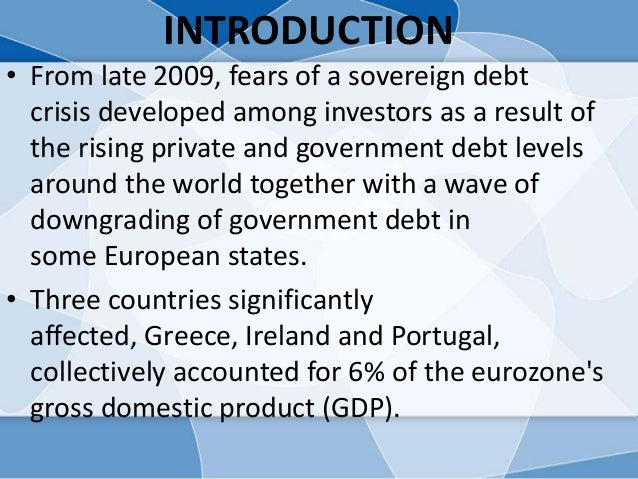 sovereign debt crisis The impact of the sovereign debt crisis on the eurozone countries  2012 the impact of the sovereign debt crisis on the  debt crisis, growth, sovereign.