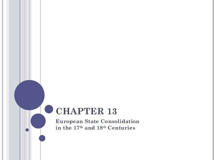 CHAPTER 13European State Consolidationin the 17th and 18th Centuries