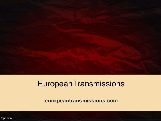 EuropeanTransmissions europeantransmissions.com