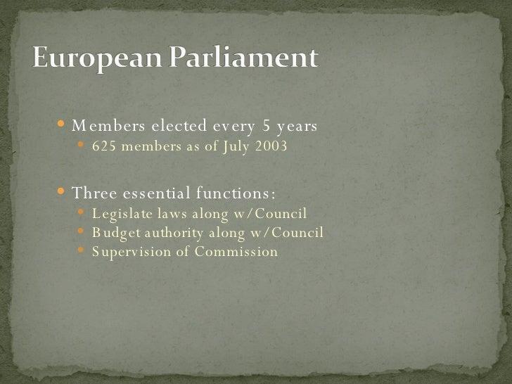 <ul><li>Members elected every 5 years  </li></ul><ul><ul><li>625 members as of July 2003 </li></ul></ul><ul><li>Three esse...