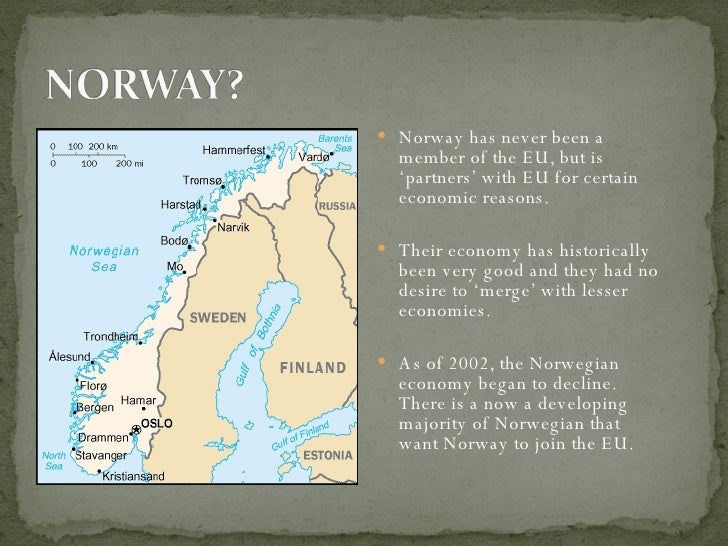 <ul><li>Norway has never been a member of the EU, but is 'partners' with EU for certain economic reasons.  </li></ul><ul><...
