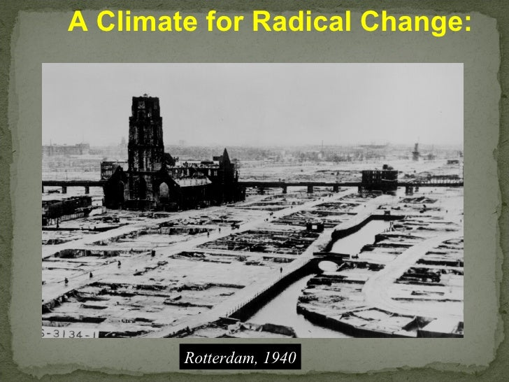 A Climate for Radical Change: Rotterdam, 1940