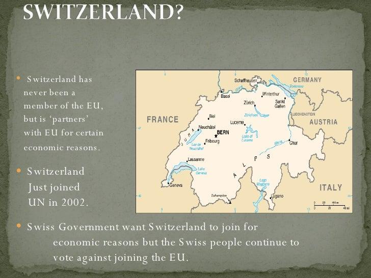 <ul><li>Switzerland has  </li></ul><ul><li>never been a  </li></ul><ul><li>member of the EU, </li></ul><ul><li>but is 'par...