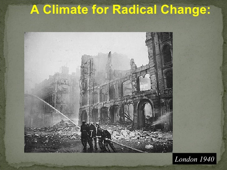 A Climate for Radical Change: London 1940