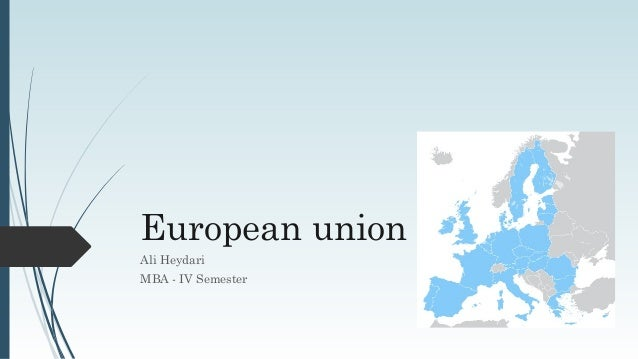European union Ali Heydari MBA - IV Semester