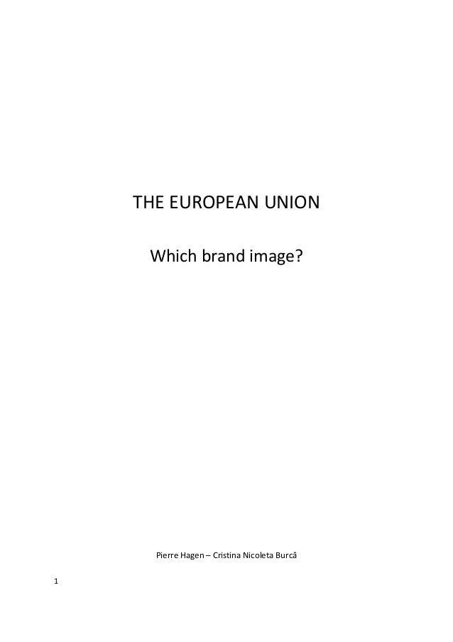 1 THE EUROPEAN UNION Which brand image? Pierre Hagen – Cristina Nicoleta Burcă