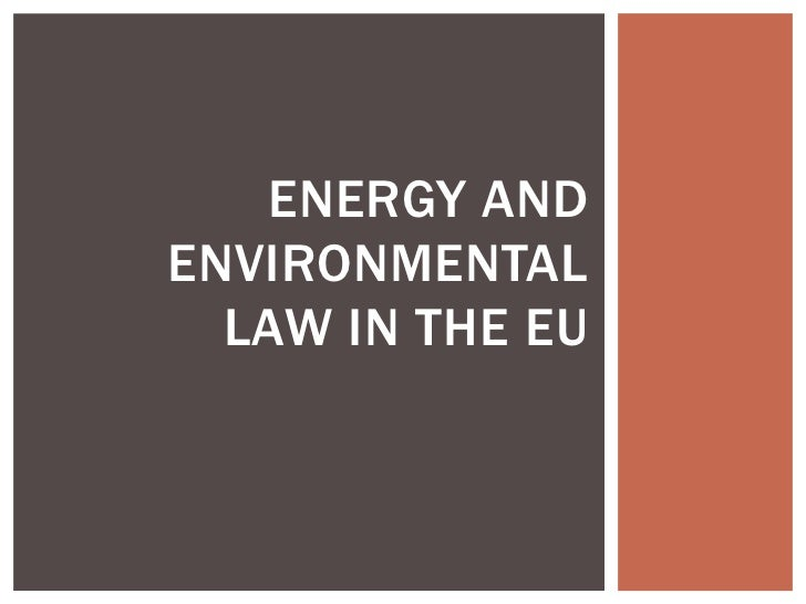 eNergy and Environmental law in the eu<br />