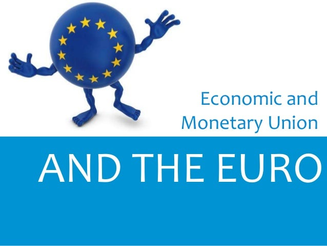 The importance of economic and monetary union emu and euro in the global economic environment