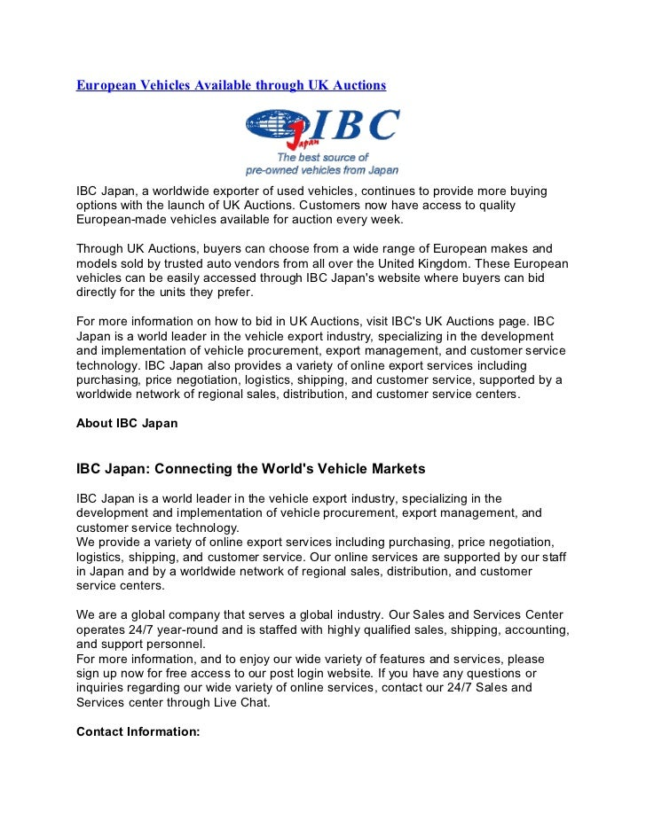 European Vehicles Available through UK AuctionsIBC Japan, a worldwide exporter of used vehicles, continues to provide more...