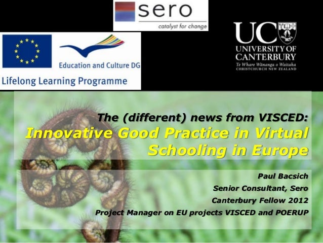 The (different) news from VISCED:Innovative Good Practice in Virtual              Schooling in Europe                     ...
