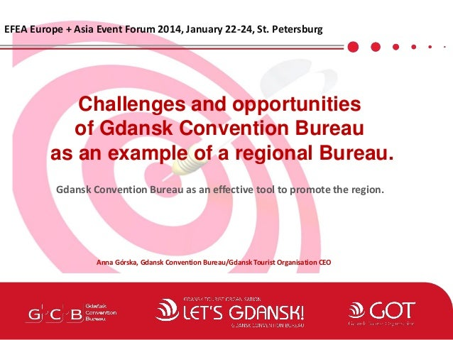 Challenges and opportunities of Gdansk Convention Bureau as an example of a regional Bureau. Gdansk Convention Bureau as a...