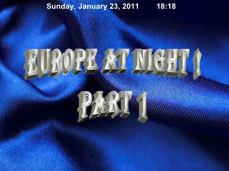 europe at night ! part 1 Sunday, January 23, 2011 18:17