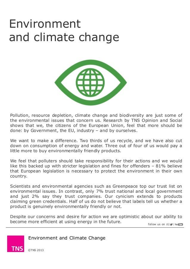 Environmentand climate changePollution, resource depletion, climate change and biodiversity are just some ofthe environmen...