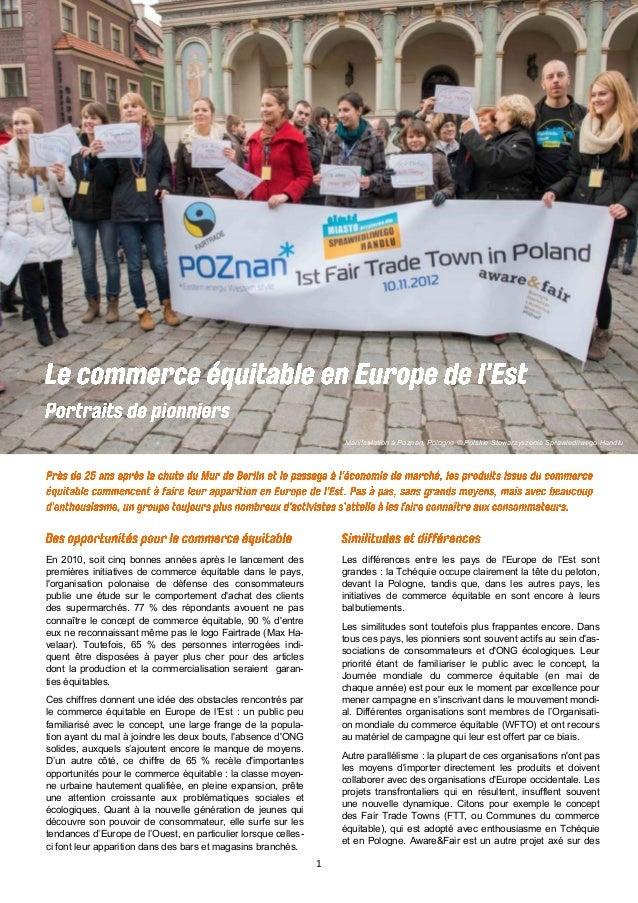 1 Manifestation à Poznan, Pologne © Polskie Stowarzyszenie Sprawiedliwego Handlu En 2010, soit cinq bonnes années après le...