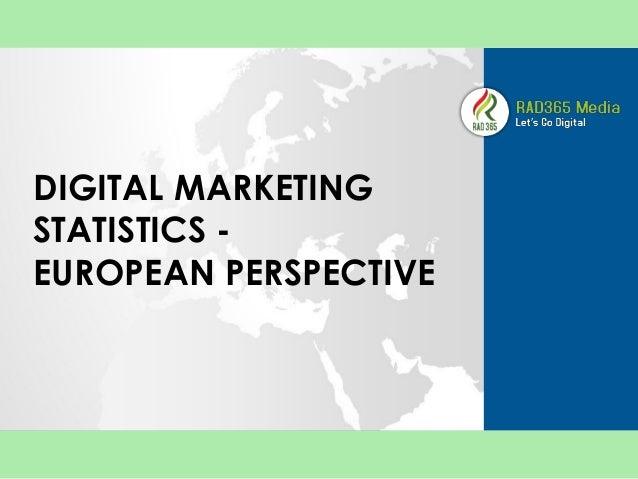 DIGITAL MARKETING STATISTICS -  EUROPEAN PERSPECTIVE