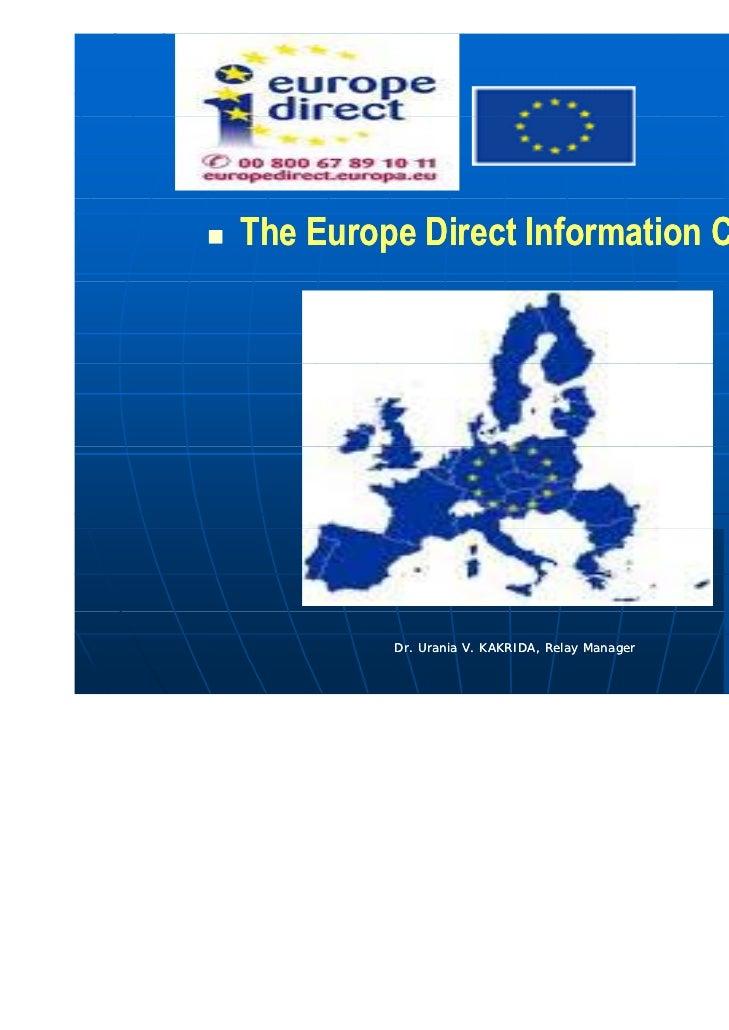    The Europe Direct Information Centres             Dr. Urania V. KAKRIDA, Relay Manager   1