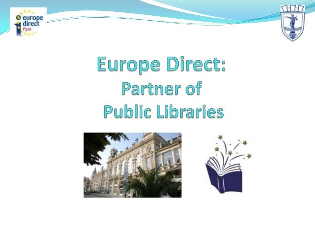 Europe Direct Ruse Services Consultations – at the office, by phone, fax, e-mail Distribution of information materials ...