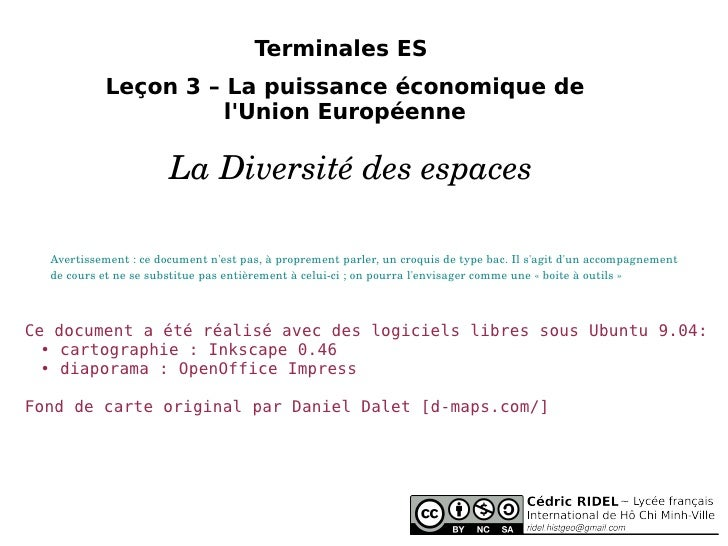 Terminales ES  Leçon 3 – La puissance économique de l'Union Européenne La Diversité des espaces  Ce document a été réalisé...